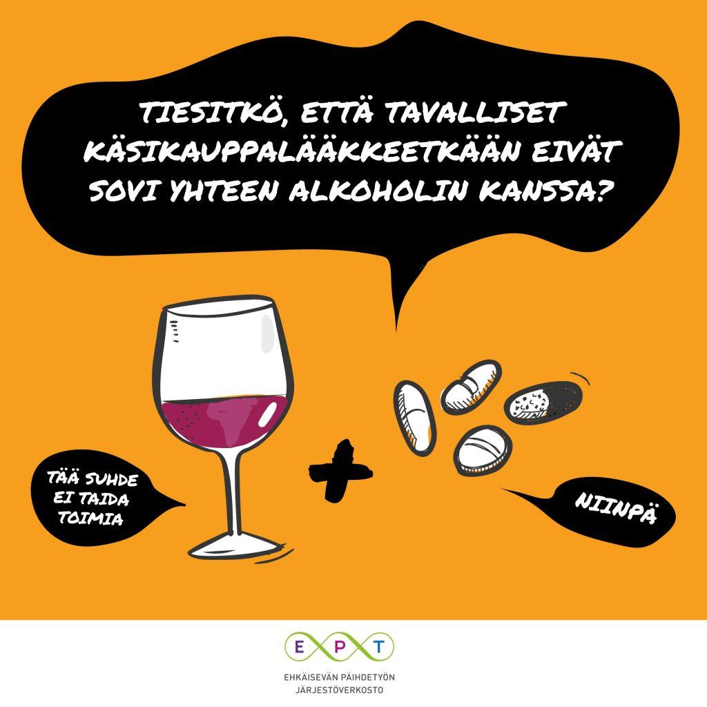 Kuvassa viinilasi ja pillereitä sekä teksti: Poikkeustilanteissa lääkkeiden käyttö saattaa kasvaa. Tiesithän, että monet tavalliset käsikauppalääkkeet eivät sovi yhteen alkoholin kanssa.