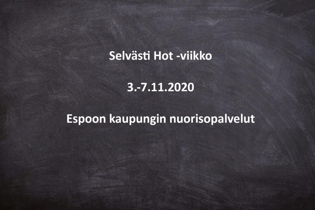 Selvästi Hot -viikko 3.-7.11.2020 Espoon kaupungin nuorisopalvelut