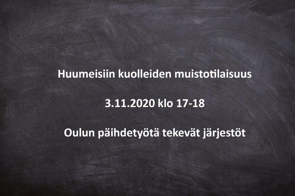Huumeisiin kuolleiden muistotilaisuus 3.11.2020 klo 17-18 Oulun päihdetyötä tekevät järjestöt