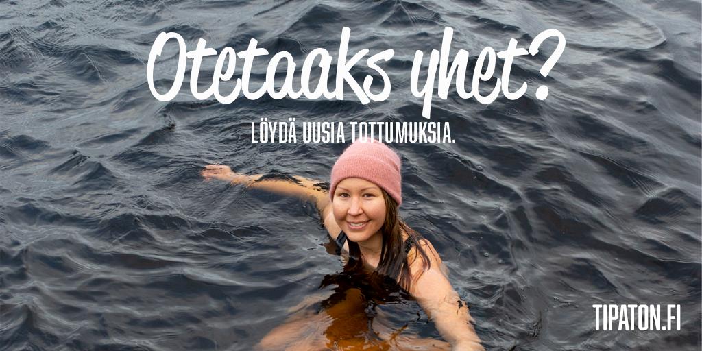 """Kuvassa nainen pipo päässä kylmässä järvessä ja teksti """"Otetaaks yhet? Löydä uusia tottumuksia."""" tipaton.fi"""